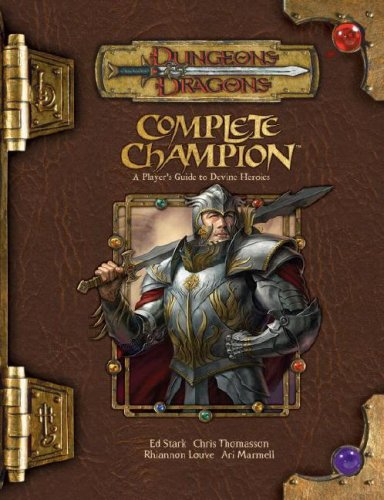 9780786940349: Complete Champion: A Player's Guide to Divine Heroes (Dungeons & Dragons d20 3.5 Fantasy Roleplaying)