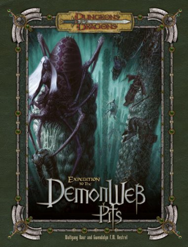 Expedition to the Demonweb Pits (Dungeons & Dragons d20 3.5 Fantasy Roleplaying): Baur, ...