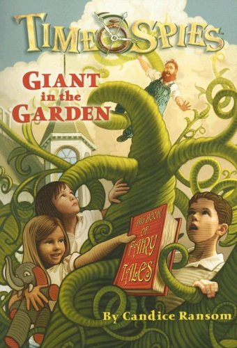 9780786940745: Giant in the Garden: Time Spies, Book 3