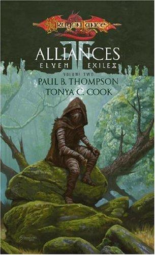 Alliances (Dragonlance: Elven Exiles, Vol. 2) (v. 2): Paul B. Thompson; Tonya C. Cook