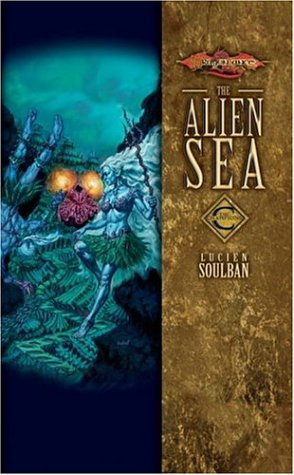 The Alien Sea (Dragonlance: Champions, Vol. 2): Soulban, Lucien