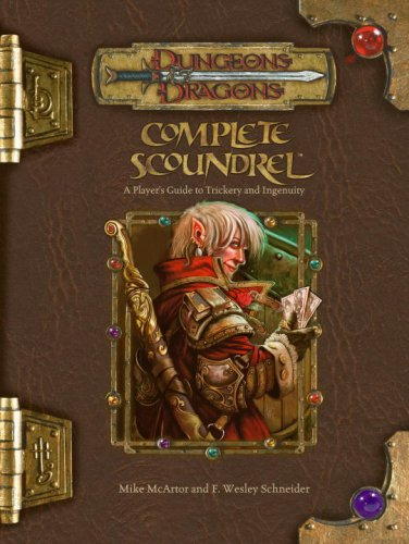 9780786941520: Complete Scoundrel: A Player's Guide to Trickery and Ingenuity (Dungeons & Dragons d20 3.5 Fantasy Roleplaying)