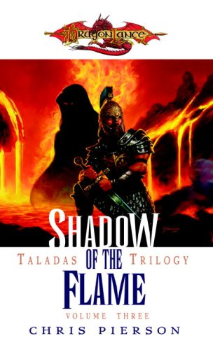 9780786942541: Shadow of the Flame (Dragonlance: The Taladas Trilogy, Vol. 3)