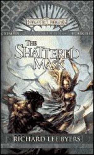 9780786942664: The Shattered Mask: Sembia: Gateway to the Realms, Book III