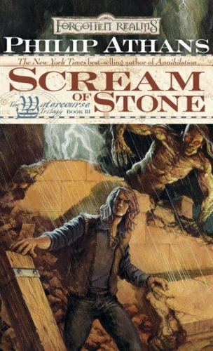 Scream of Stone (Forgotten Realms: The Watercourse Trilogy, Book 3) (0786942711) by Athans, Philip