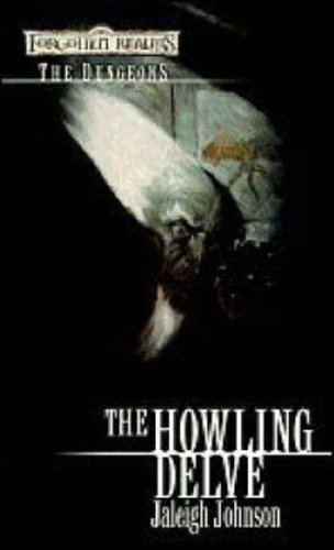 9780786942787: The Howling Delve (Forgotten Realms: The Dungeons)