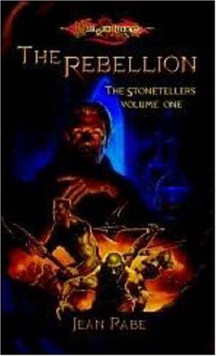 The Rebellion (Dragonlance: The Stonetellers, Vol. 1): Rabe, Jean