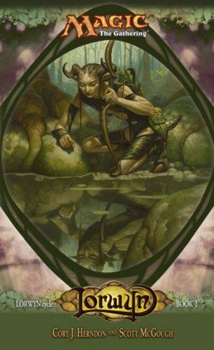 9780786942923: Lorwyn: Lorwyn Cycle, Book I (Magic the Gathering Novel: Lorwyn Cycle)