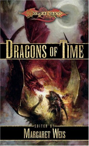 Dragons of Time (Dragonlance Anthology): Margaret Weis