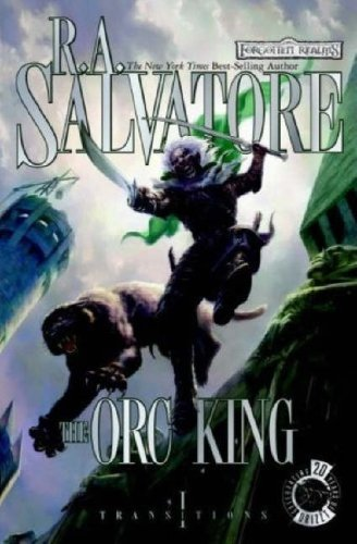 9780786943401: The Orc King (Forgotten Realms: Transitions, Book 1) (Bk. 1)