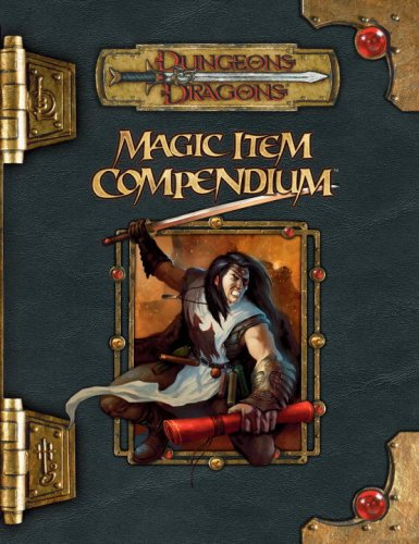 9780786943456: Magic Item Compendium (Dungeons & Dragons d20 3.5 Fantasy Roleplaying)
