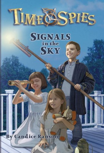 9780786943531: Signals in the Sky (Time Spies)