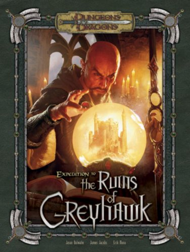 9780786943586: Expedition to the Ruins of Greyhawk (Dungeons & Dragons d20 3.5 Fantasy Roleplaying Adventure)