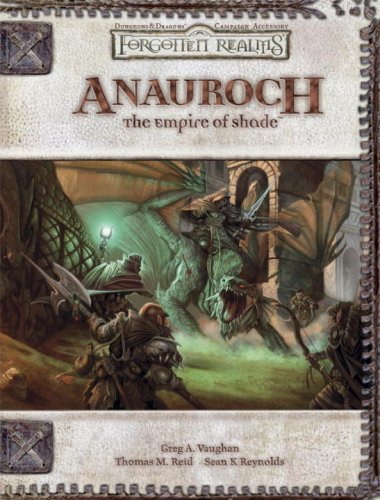 Anauroch: The Empire of Shade (Dungeons & Dragons d20 3.5 Fantasy Roleplaying, Forgotten Realms Setting) (0786943629) by Greg A. Vaughan; Thomas M. Reid; Skip Williams