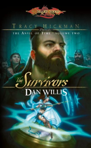 9780786947232: The Survivors: Tracy Hickman Presents the Anvil of Time