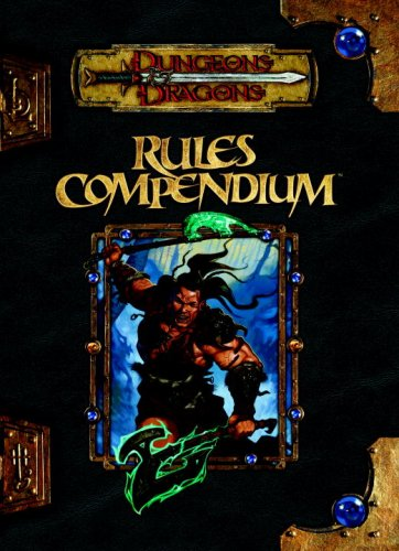 Rules Compendium (Dungeons & Dragons (3rd Edition) (d20) - Dungeon Master's Guides & ...