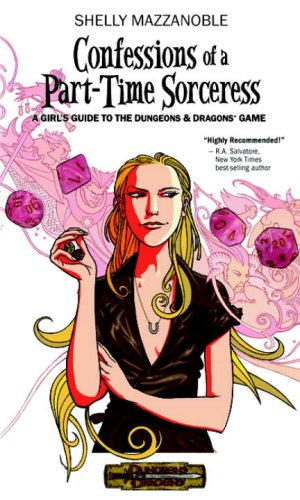 9780786947263: Confessions of a Part-time Sorceress: A Girl's Guide to the D&D Game (Dungeons & Dragons)