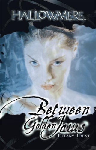9780786947973: Between Golden Jaws (Hallowmere, Book 3)