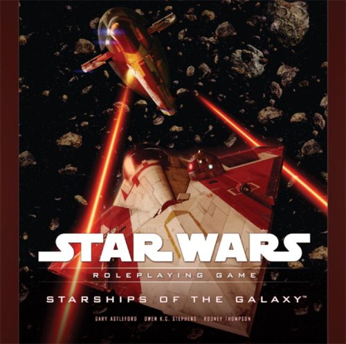 Starships of the Galaxy Saga Edition (Star Wars (WOTC) (Saga Edition)): Gary Astleford, Owen ...
