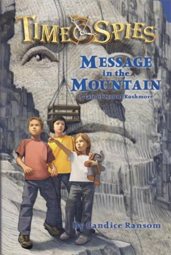 9780786948413: Message in the Mountain (Time Spies)