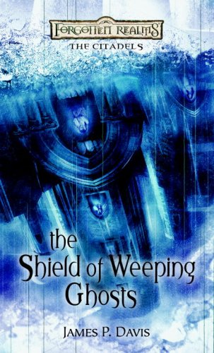 9780786948772: The Shield of Weeping Ghosts (Forgotten Realms: The Citadels)