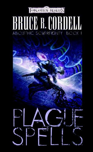 Plague of Spells (Forgotten Realms: Abolethic Sovereignty, Book 1): Cordell, Bruce R.