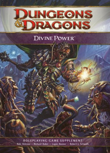Dungeons & Dragons: Divine Power, Roleplaying Game Supplement (0786949821) by Heinsoo, Rob; Baker, Richard; Bonner, Logan; Schwalb, Robert J.