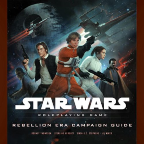 Rebellion Era Campaign Guide (Star Wars Roleplaying Game) (078694983X) by Rodney Thompson; Sterling Hershey; Owen K.C. Stephens; JD Wiker
