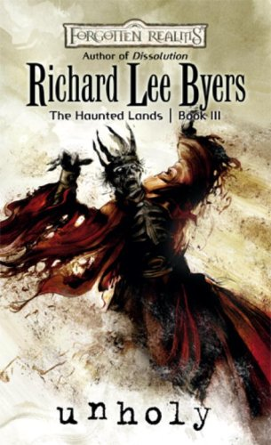 Unholy: Haunted Lands, Book III (The Haunted Lands) (9780786950218) by Richard Lee Byers