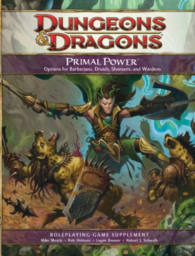Dungeons & Dragons: Primal Power - Roleplaying Game Supplement (0786950234) by Logan Bonner; Mike Mearls; Rob Heinsoo; Robert J. Schwalb