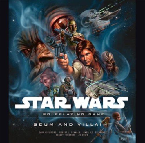 Scum and Villainy (Star Wars Roleplaying Game): Gary Astleford; Robert J. Schwalb; Owen K. C. ...