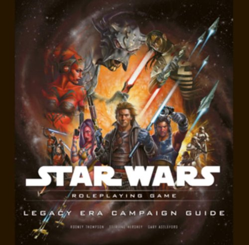 Legacy Era Campaign Guide (Star Wars Roleplaying Game): Thompson, Rodney; Hershey, Sterling; ...