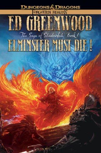 9780786951932: Elminster Must Die: The Sage of Shadowdale, Book I (The Elminster Series)