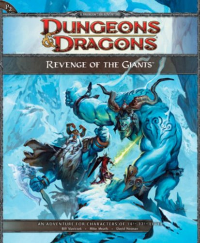 Revenge of the Giants: A 4th Edition D&D Super Adventure (D&D Adventure) (0786952059) by Bill Slavicsek; David Noonan; Mike Mearls