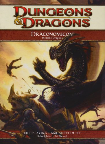 Draconomicon: Metallic Dragons: A 4th Edition D&D Supplement (0786952482) by Baker, Richard; Marmell, Ari; Noonan, David; Schwalb, Robert J.