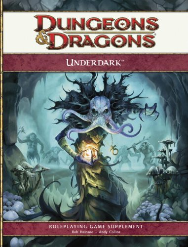 Dungeons & Dragons: Underdark (078695387X) by Rob Heinsoo; Andy Collins