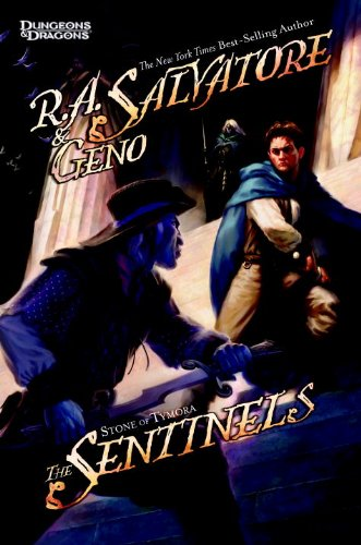 The Sentinels: Stone of Tymora, Book III: R.A. Salvatore and