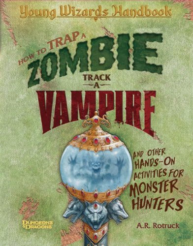How to Trap a Zombie, Track a Vampire, and Other Hands-On Activities for Monster Hunters: A Young ...