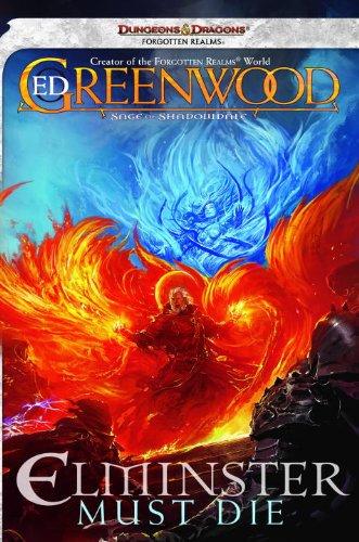 9780786957996: Elminster Must Die: The Sage of Shadowdale, Book I