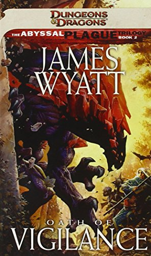 9780786958160: Oath of Vigilance (Dungeons & Dragons: Abyssal Plague Trilogy)