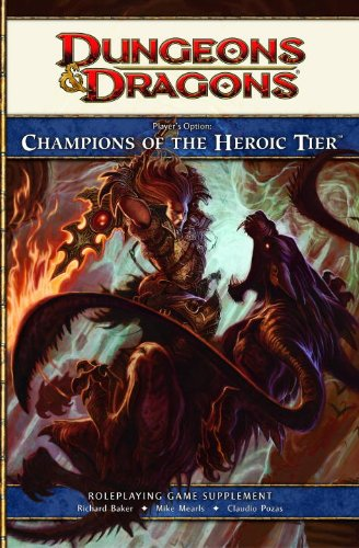 Player's Option: Champions of the Heroic Tier: A 4th edition Dungeons & Dragons Supplement (9780786958252) by Richard Baker,Claudio Pozas Mike Mearls
