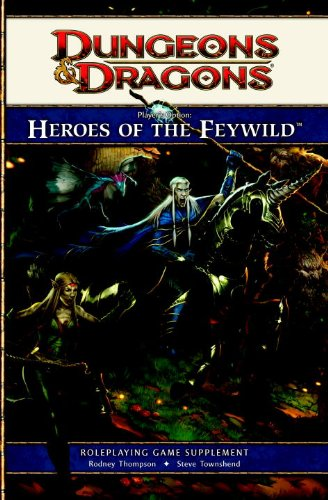 Player's Option: Heroes of the Feywild: A: Rodney Thompson and
