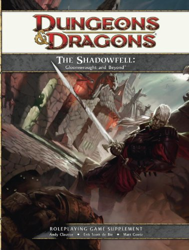 The Shadowfell: Gloomwrought and Beyond: A 4th edition Dungeons & Dragons Supplement: Andy ...