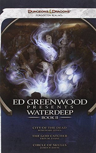 9780786958511: Ed Greenwood Presents Waterdeep, Book II: City of the Dead/The God Catcher/Circle of Skulls (Forgotten Realms)