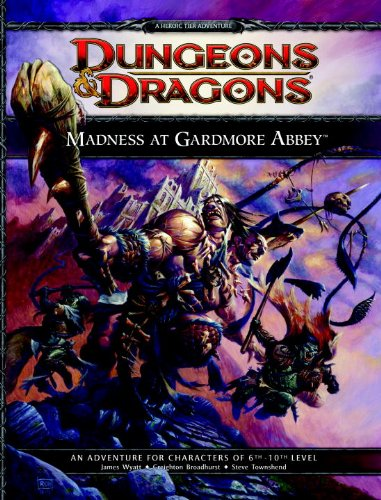 Madness at Gardmore Abbey: A Dungeons & Dragons Supplement: Creighton Broadhurst; James Wyatt; ...