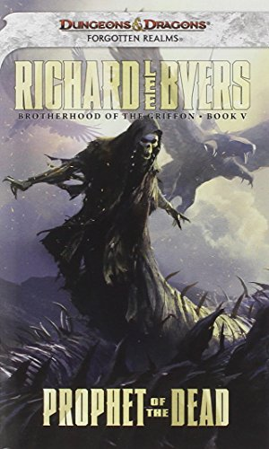 Prophet of the Dead: Brotherhood of the Griffon, Book V: Richard Lee Byers