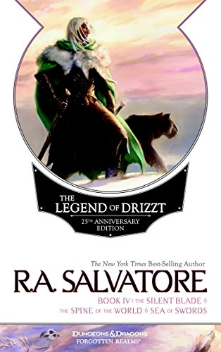 9780786965403: The Legend of Drizzt, Book IV: The Silent Blade/The Spine of the World/The Sea of Swords (Forgotten Realms:the Legend of Drizzt)