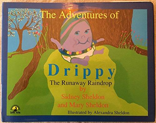 Signed* The Adventures of Drippy: The Runaway Raindrop: Sidney Sheldon; Mary Sheldon; ...