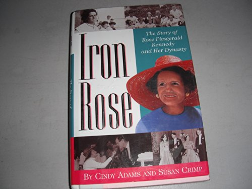 9780787104757: Iron Rose: The Story of Rose Fitzgerald Kennedy and Her Dynasty