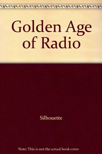Golden Age of Radio [Audio Cassette]: Silhouette
